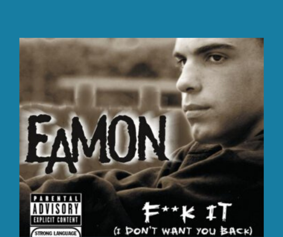 "Album cover of Eamon's album titled ""F**k it (I don't want you back)"