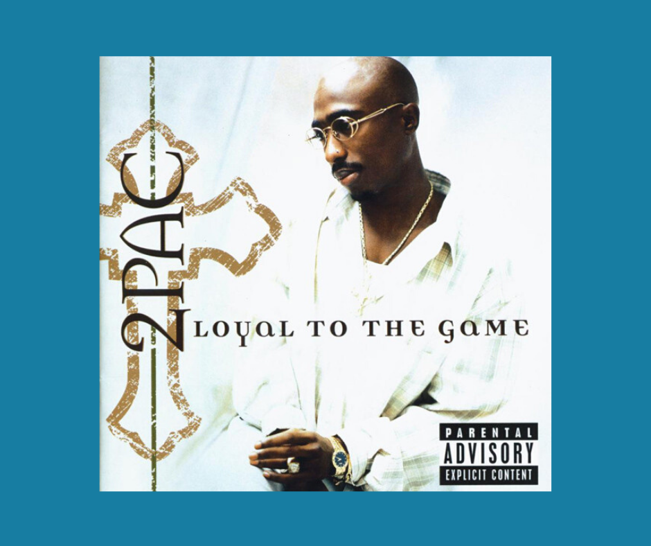 "Album cover of Tupac Shakur's album ""Loyal to the game"""
