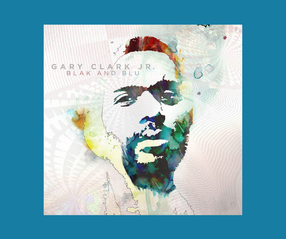 Gary Clark Jr. Blak and Blu Album Cover