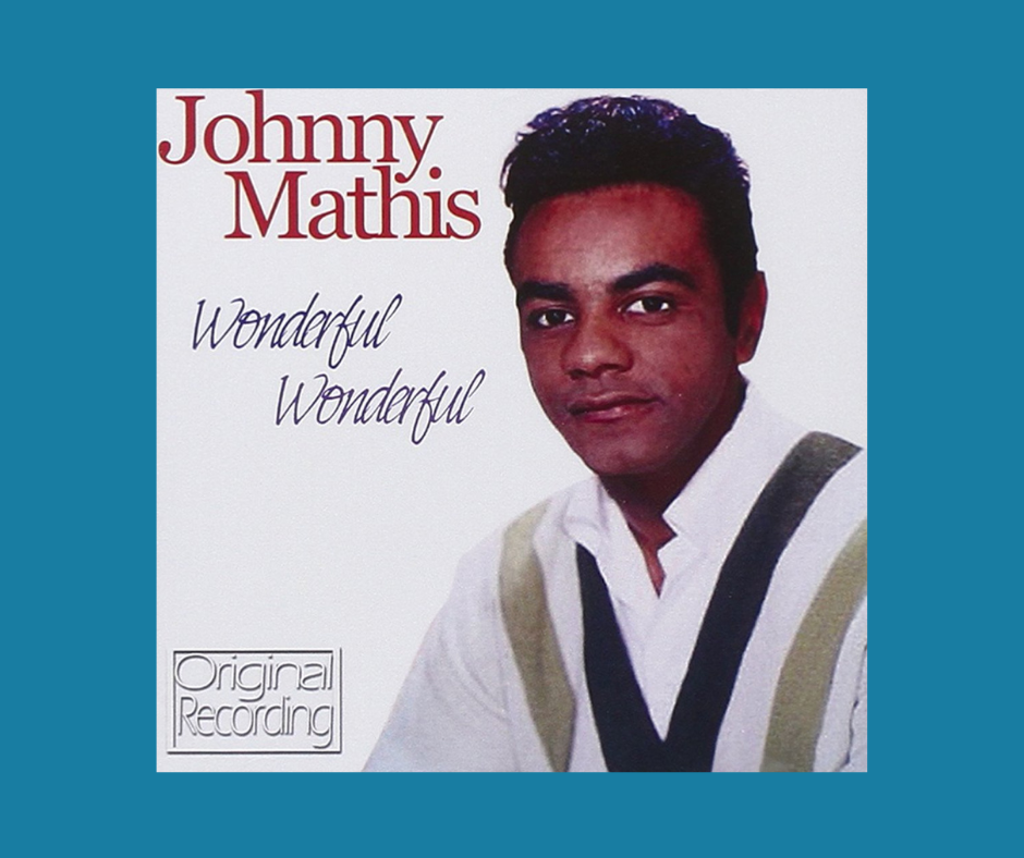 Johnny Mathis - Wonderful, Wonderful