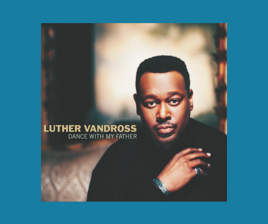 Dance With My Father Album Cover (Luther Vandross)